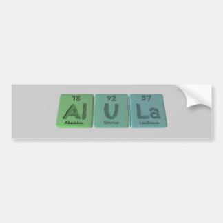 Alula-Al-U-La-Aluminium-Uranium-Lanthanum Car Bumper Sticker