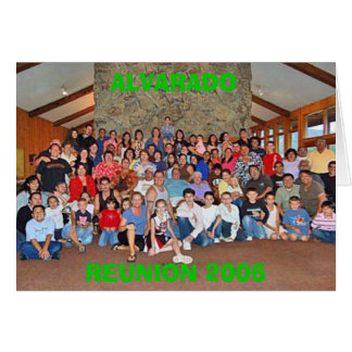ALVARADO, REUNION 2006 GREETING CARD