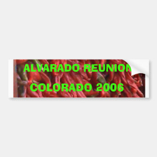 ALVARADO REUNION, COLORADO 2006 BUMPER STICKER