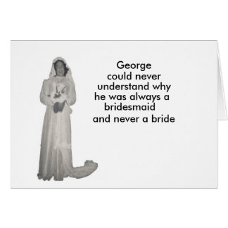 Always a bridesmaid card