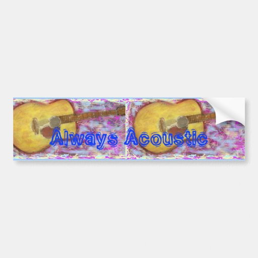 Always Acoustic Guitar Bumper Stickers