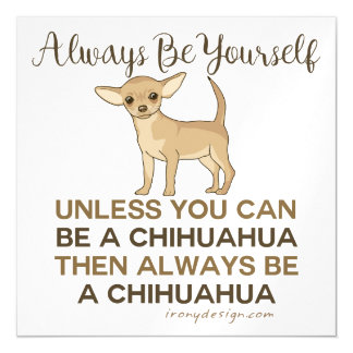 Always Be a Chihuahua Magnetic Invitations