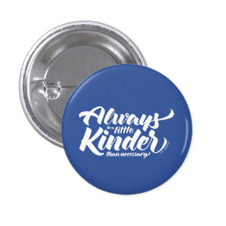 Always Be A Little Kinder 3 Cm Round Badge