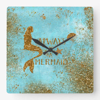 Always be a mermaid- gold glitter mermaid vision square wall clock