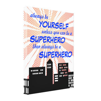Always Be A Superhero Comic Book Boys Wall Art Stretched Canvas Print