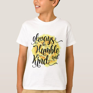 Always Be Humble and Kind T-Shirt