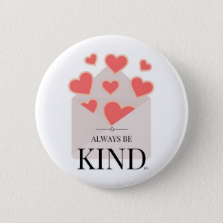 Always Be Kind 6 Cm Round Badge