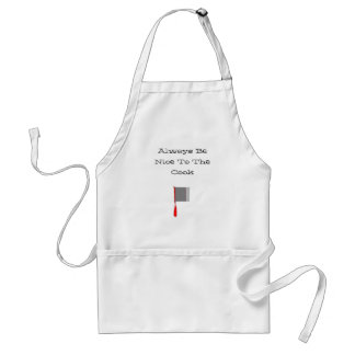 Always Be Nice To The Cook Standard Apron