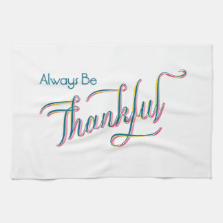 Always Be Thankful Towels