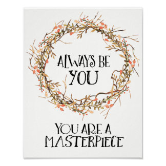 Always Be You.  You Are A Masterpiece. Poster