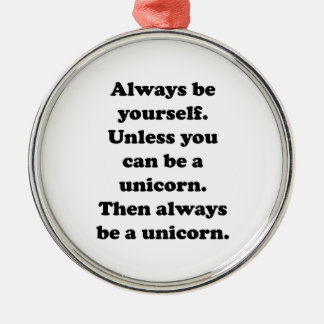 Always Be Yourself Unicorn Christmas Ornament