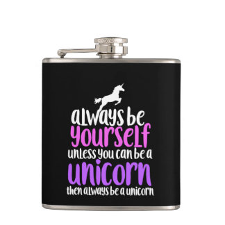 Always be yourself unless you can be a unicorn hip flask