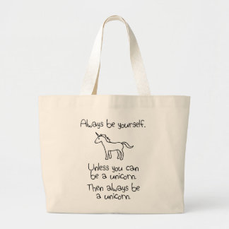 Always Be Yourself, Unless You Can Be A Unicorn Large Tote Bag