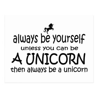 Always Be Yourself, Unless You Can Be A Unicorn Postcard