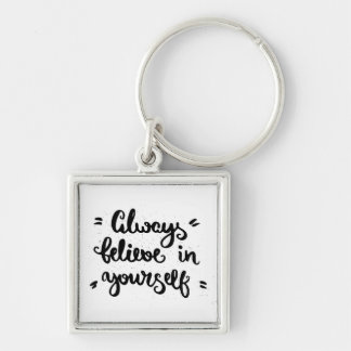 Always Believe In Yourself Key Ring