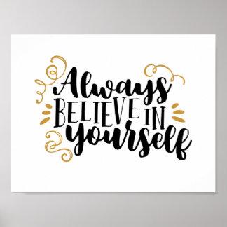 Always believe in yourself poster