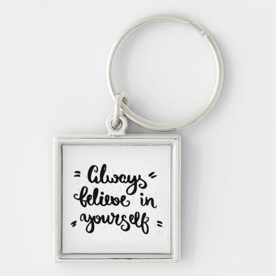 Always Believe In Yourself Silver-Colored Square Key Ring