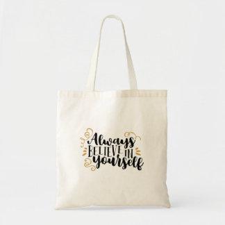 Always believe in yourself tote bag