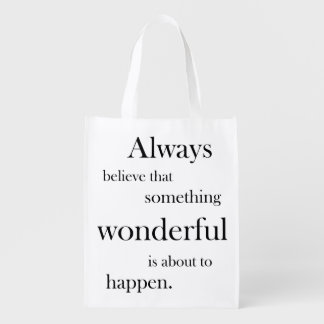 Always believe something wonderful is happen Bag