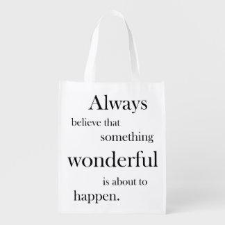 Always believe something wonderful is happen Bag