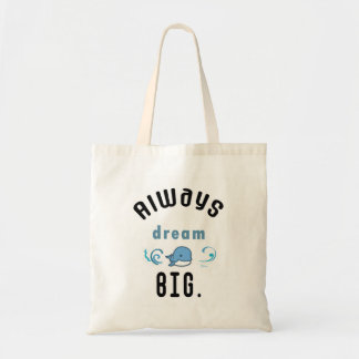 Always dream big Motivational Quote Tote Bag