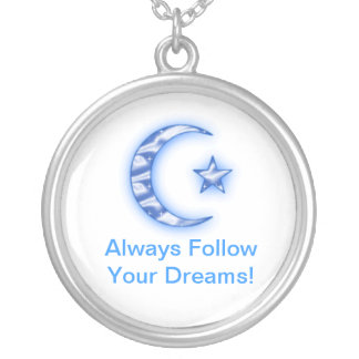 Always Follow Your Dreams! Round Pendant Necklace