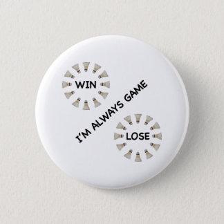 Always Game For Badminton 6 Cm Round Badge