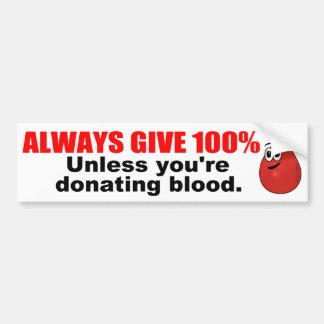 Always Give 100% Bumper Sticker