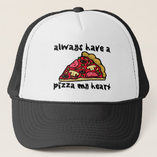 Always Have A Pizza My Heart Trucker Hat