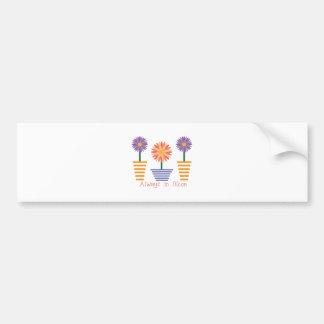 Always in Bloom Bumper Sticker