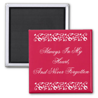 Always In My Heart,And Never ... Square Magnet