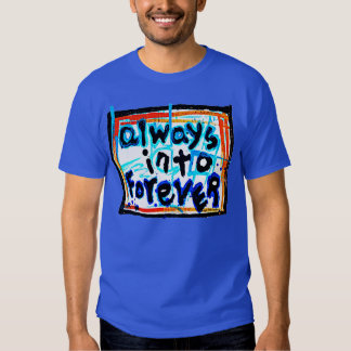 always into forever t shirts