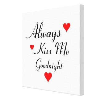 ALWAYS KISS ME GOODNIGHT bedroom canvas wall art Gallery Wrapped Canvas