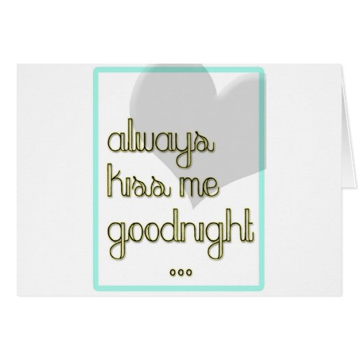 always kiss me goodnight blue yellow heart greeting card