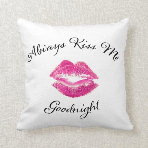 Always Kiss Me Goodnight - Pink Lips Throw Pillow