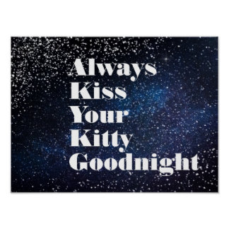 Always Kiss Your Kitty Goodnight Typography Poster