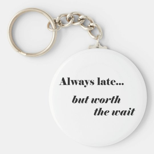 Always Late Key Chain