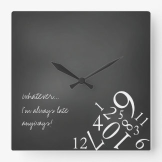 Always Late Square Wall Clock