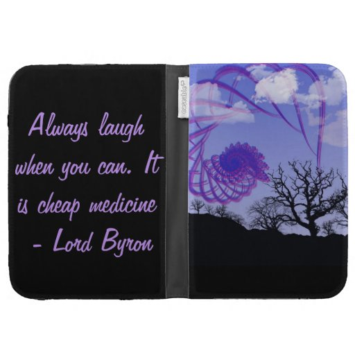 Always laugh when you can. It is cheap medicine Kindle 3 Covers