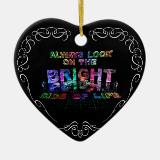 Always Look on the Bright Side of Life Christmas Ornament