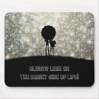 Always look on the bright side of life! mouse mat