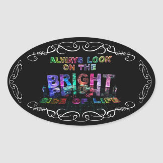 Always Look on the Bright Side of Life Oval Sticker