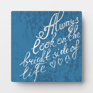 Always Look On The Bright Side Of Life Plaque