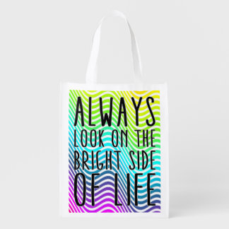 Always look on the bright side of life reusable grocery bag