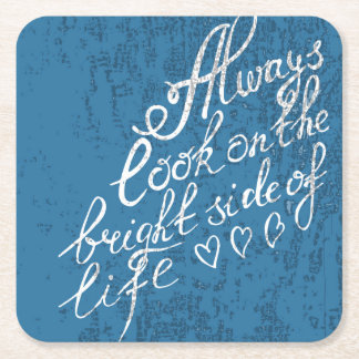 Always Look On The Bright Side Of Life Square Paper Coaster