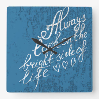 Always Look On The Bright Side Of Life Square Wall Clock