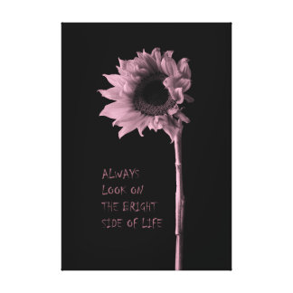 """""""Always Look on the Bright Side of Life"""" Sunflower Canvas Print"""