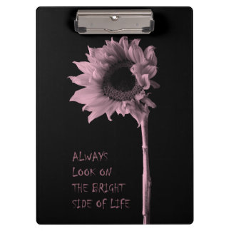 """""""Always Look on the Bright Side of Life"""" Sunflower Clipboard"""