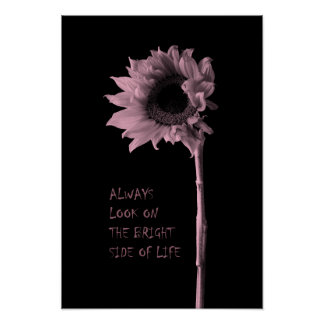 """""""Always Look on the Bright Side of Life"""" Sunflower Poster"""