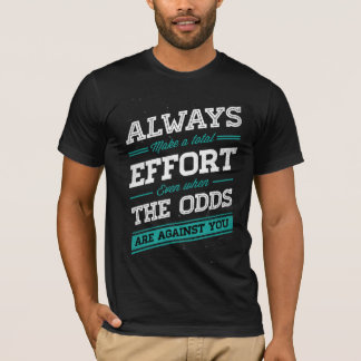 """Always make a total effort"" t-shirt (dark)"